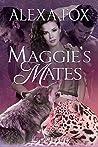 Maggie's Mates by Alexa Fox