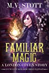 Familiar Magic (London Coven, #1)
