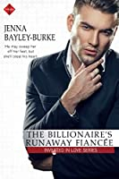 The Billionaire's Runaway Fiancée (Invested in Love Series)