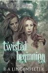 Twisted Beginning (Twisted Journey, #1)