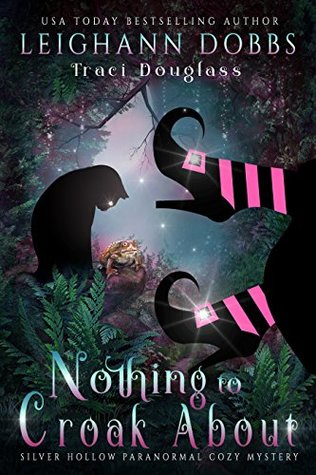 Nothing to Croak About by Leighann Dobbs