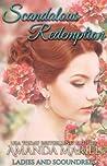 Scandalous Redemption (Ladies and Scoundrels, #3)