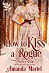 How To Kiss A Rogue