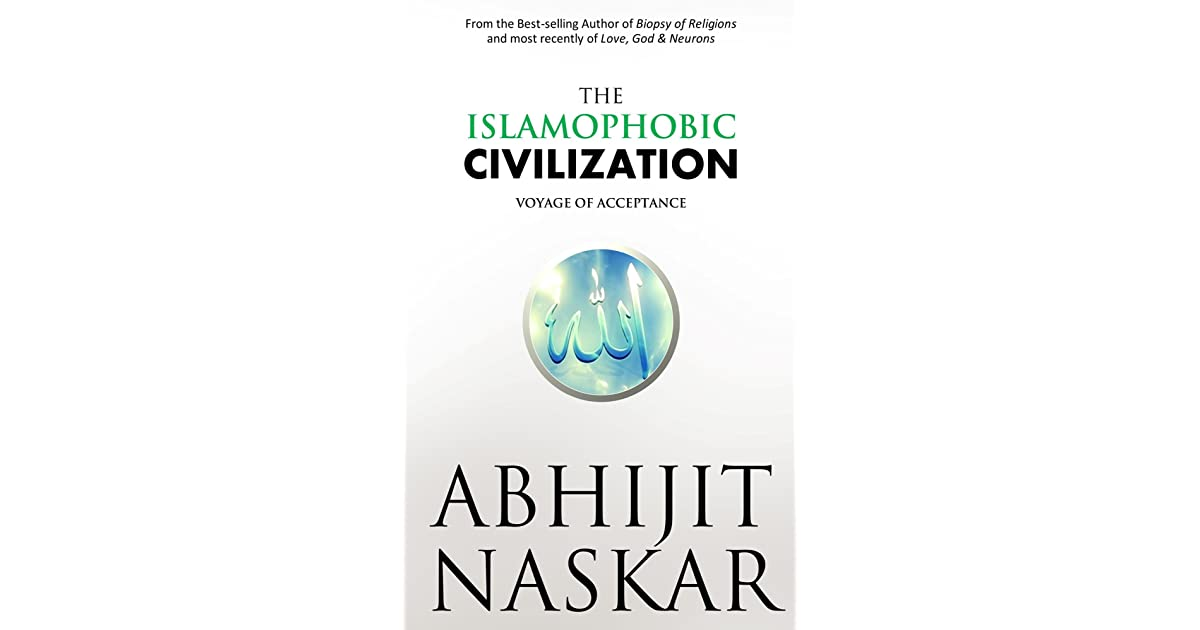 The Islamophobic Civilization Voyage Of Acceptance By Abhijit Naskar
