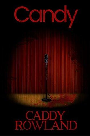 Candy (Sex & Death & Rock 'n Roll #1)