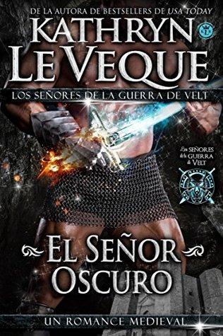 El Señor Oscuro by Kathryn Le Veque