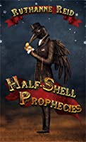 Half-Shell Prophecies