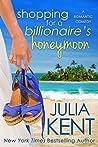 Shopping for a Billionaire's Honeymoon (Shopping for a Billionaire, #11)