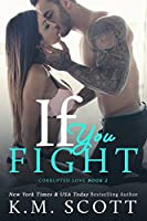 If You Fight (Corrupted Love, #2)