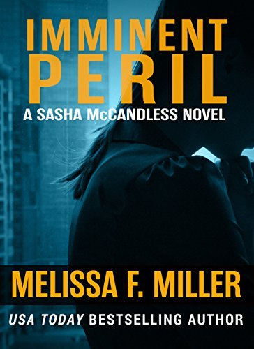 Melissa F. Miller - Sasha McCandless 10 - Imminent Peril