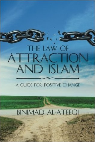 The Law of Attraction and Islam: A Guide for Positive Change