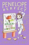 Penelope Perfect : The Green-Eyed Monster
