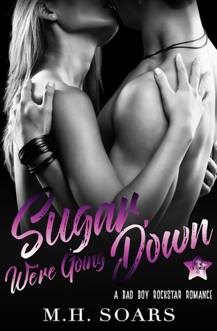Sugar, We're Going Down by M.H. Soars