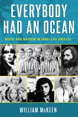 Everybody Had an Ocean Music and Mayhem in 1960s Los Angeles