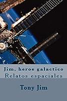 Jim, Heroe Galactico: Relatos Espaciales