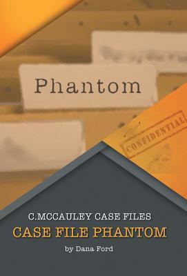 Case File Phantom: C. McCauley Case Files