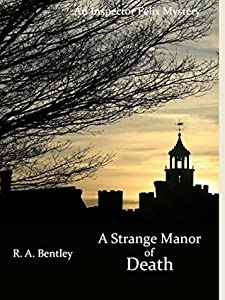 A Strange Manor of Death (The Inspector Felix Mysteries Book 3)