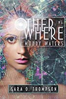 Muddy Waters (Otherwhere, #1)