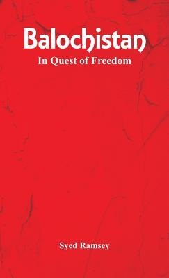balochistan in quest of freedom