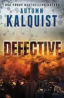 Defective (Fractured Era #1)