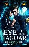 Eye of the Jaguar by Jeff D. Ellis