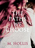 The Paths We Choose