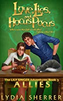 Love, Lies, and Hocus Pocus: Allies (The Lily Singer Adventures #3)