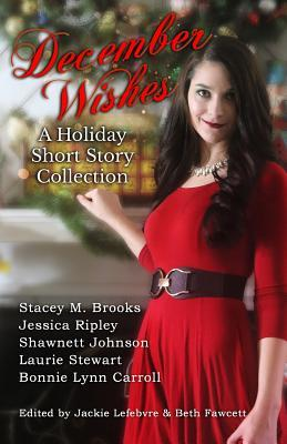 December Wishes: A Holiday Short Story Collection