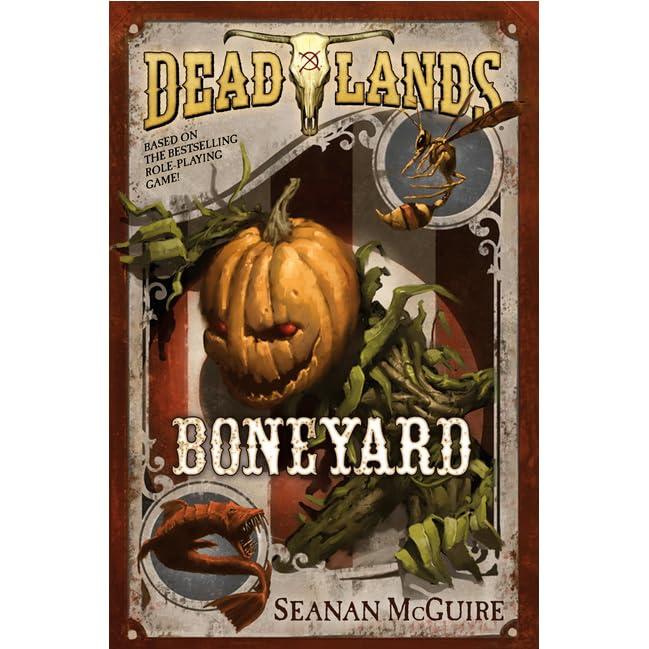 Boneyard (Deadlands, #3) by Seanan McGuire