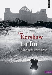La Fin : Allemagne 1944-1945