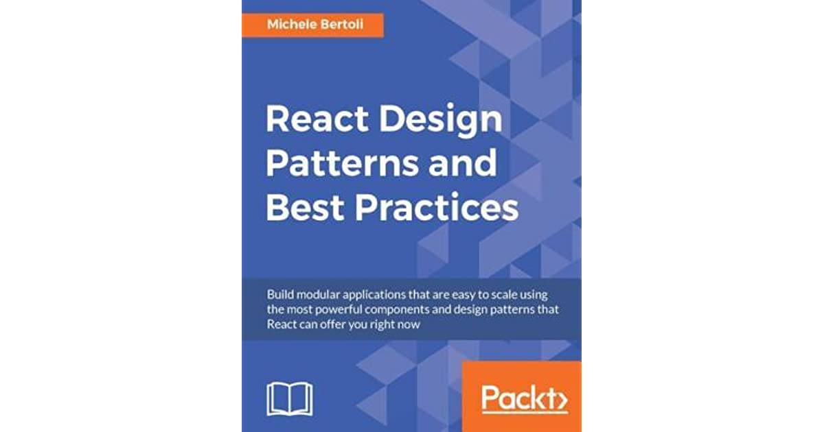 React Design Patterns And Best Practices By Michele Bertoli Gorgeous Best Design Patterns Book