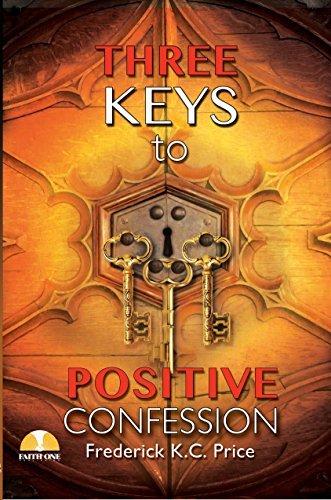 three keys to positive confession