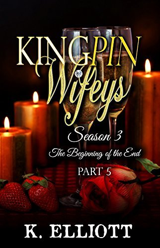 Kingpin Wifeys Season 3 Part 5: The Beginning of the End