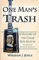 One Man's Trash: A History of the Cigar Box Guitar