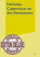 On the Revolutions of the Heavenly Spheres