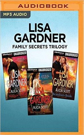 Family Secrets Trilogy: Maggie's Man, MacNamara's Woman, Brandon's Bride