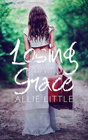 Losing Grace: A Falling Away Stand-Alone Novel (Falling Away, #2)