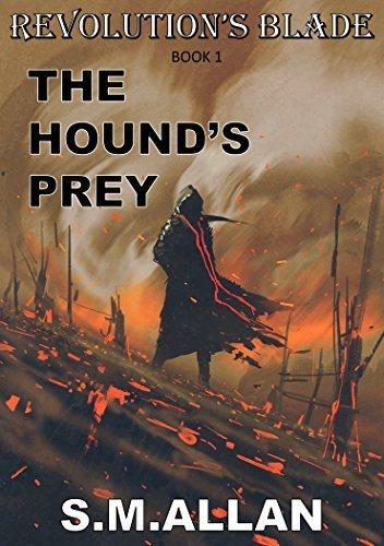The Hound's Prey (Revolution's Blade, #1)