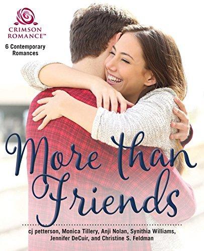 More Than Friends: 6 Contemporary Romances C.J. Petterson