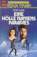 Star Trek: Die nächste Generation - Eine Hölle namens Paradies (Star Trek: The Next Generation, #11)
