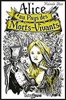 Alice au pays des morts-vivants (Alice au pays des morts-vivants, #1)