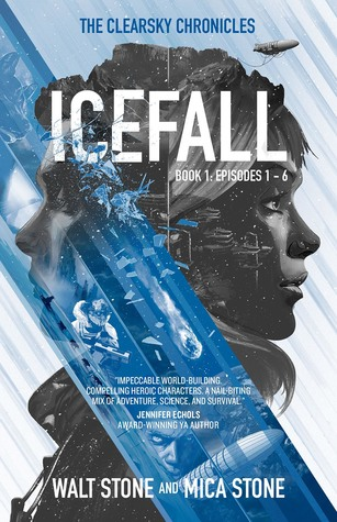 Icefall: Episodes 1 - 6 (The Clearsky Chronicles, #1)