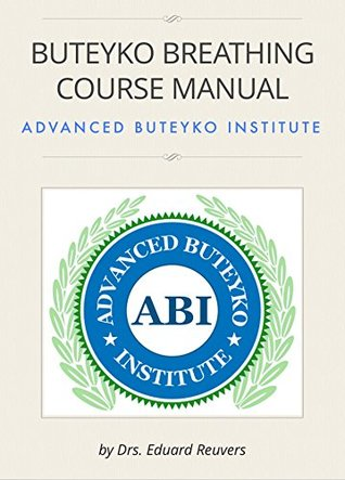 BUTEYKO BREATHING COURSE MANUAL: For the Advanced Buteyko