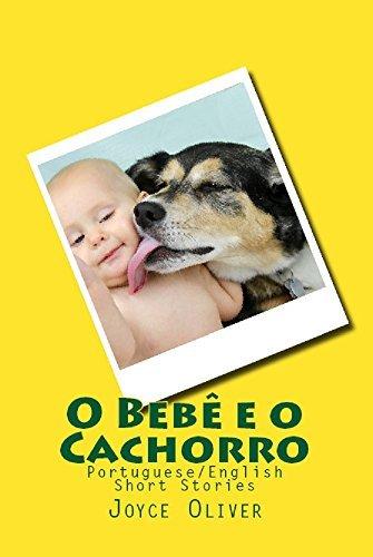O Bebê e o Cachorro: Portuguese/English Short Stories  by  Joyce Oliver