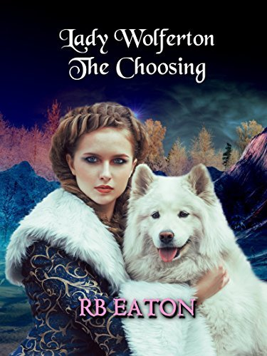 Lady Wolferton: The Choosing  by  Rosemary Eaton