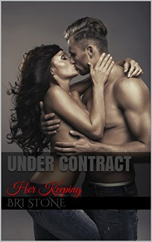 Under Contract : Her Keeping Bri Stone