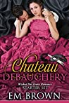 The Chateau Debauchery Starter Set (Chateau Debauchery, Books 1 & 2)