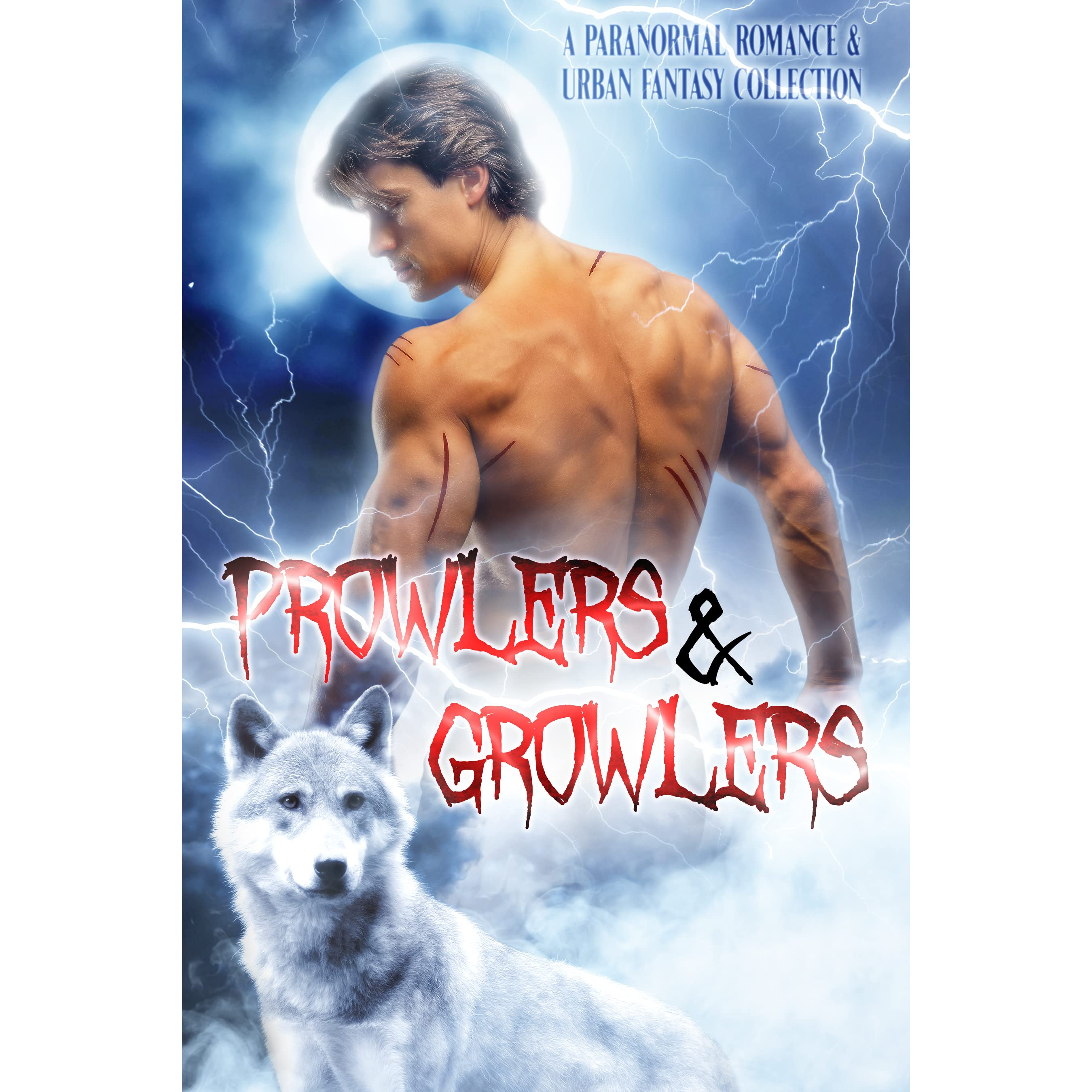Werewolves Shifters: Prowlers & Growlers: A Paranormal Romance & Urban Fantasy