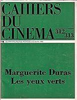 Marguerite Duras : Les Yeux Verts (Cahiers du Cinéma #312-313)