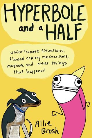 Hyperbole and a Half by Allie Brosh